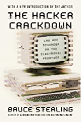 The Hacker Crackdown: Law and Disorder on the Electronic Frontier Kindle Edition