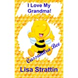 I Love My Grandma! (Cassandra Bee Picture Book Series)