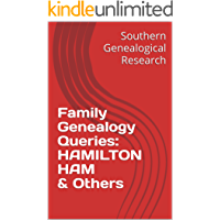 Family Genealogy Queries: HAMILTON HAM & Others (Southern Genealogical Research)