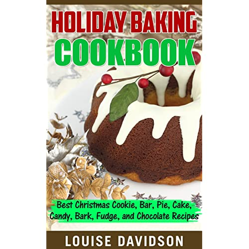 Holiday Baking Cookbook Best Christmas Cookie Pie Bar Cake