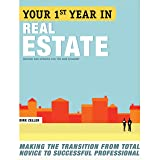 Your First Year in Real Estate, 2nd Ed.: Making the Transition from Total Novice to Successful Professional