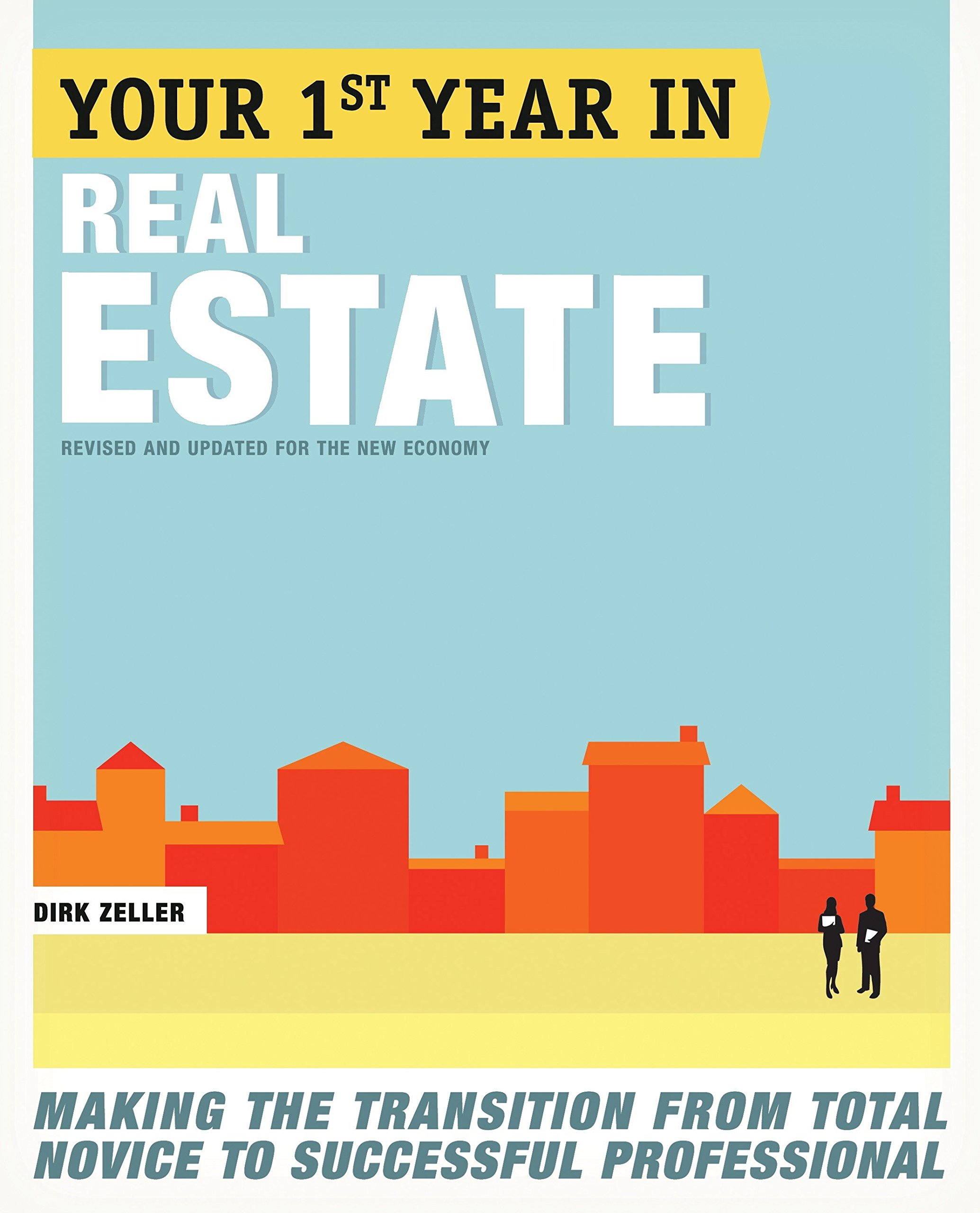 Your First Year in Real Estate, 2nd Ed.: Making the Transition from Total Novice to Successful Professional by Currency