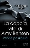 La doppia vita di Amy Bensen. Infinite possibilità (Italian Edition)