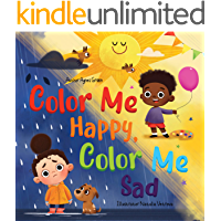 Color Me Happy, Color Me Sad: The Story in Verse on Children's Emotions Explained in Colors for Kids Ages 3 to 7 Years…