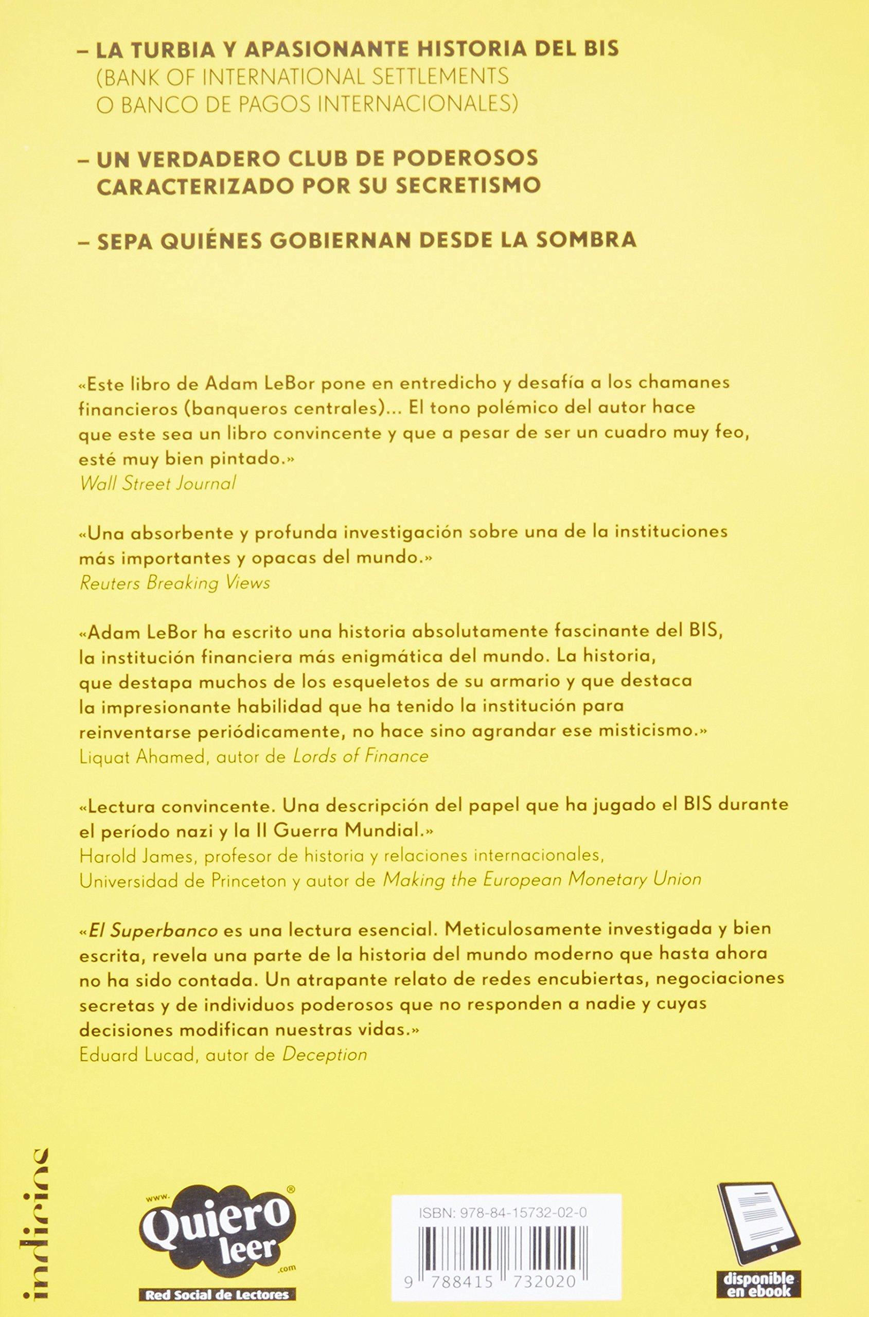 El Superbanco: La historia oculta del grupo de tecnócratas que gobierna el mundo: 1 Indicios no ficción: Amazon.es: LeBor, Adam, Merino Sánchez, María Isabel: Libros