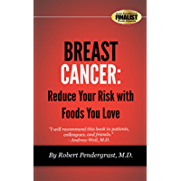 Breast Cancer: Reduce Your Risk With Foods You Love (English Edition)