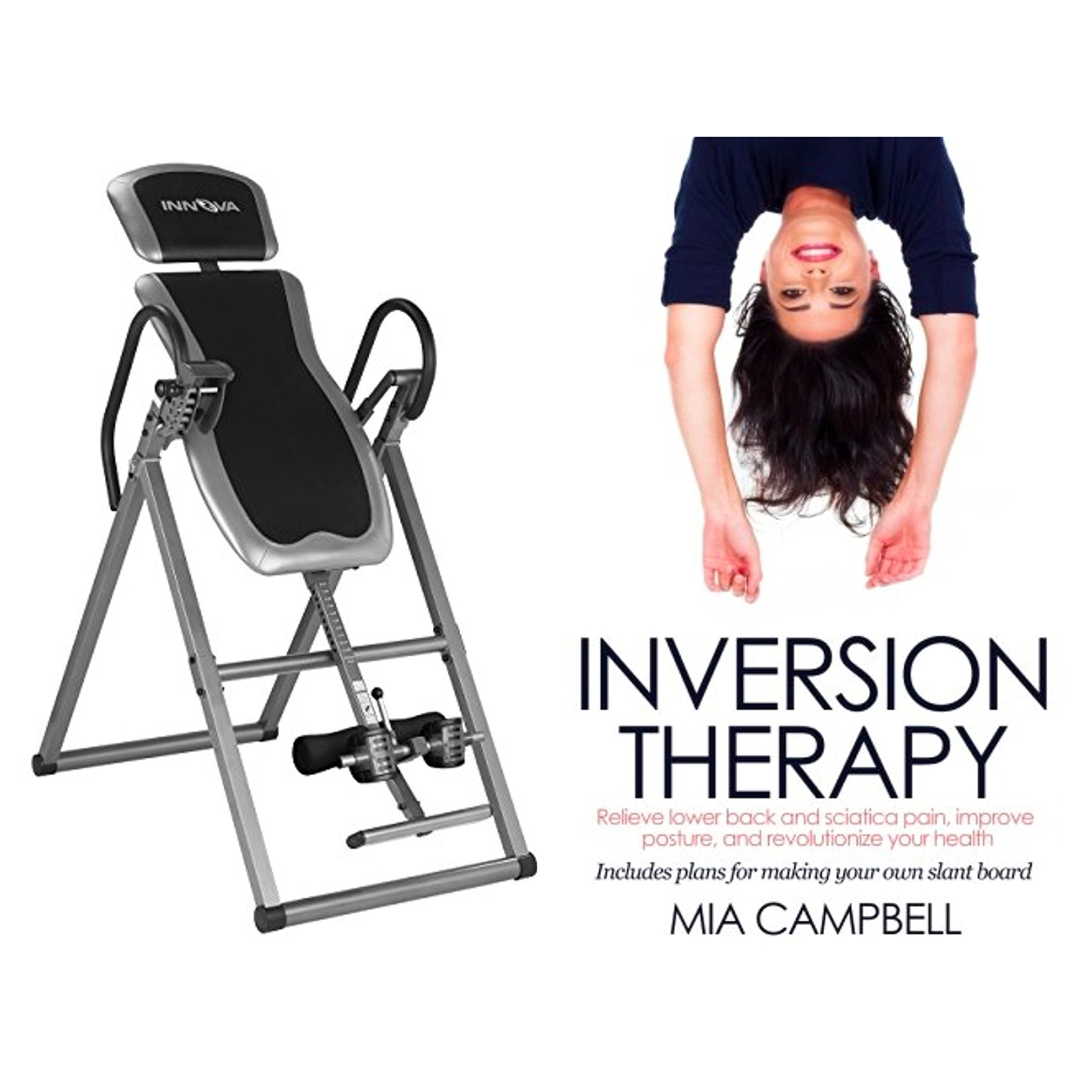 Bundle Includes 2 Items - Innova ITX9600 Heavy Duty Inversion Table and Inversion Therapy: Relieve lower back and sciatica pain, improve posture, and revolutionize your health