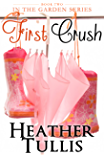 First Crush (In the Garden Book 2)