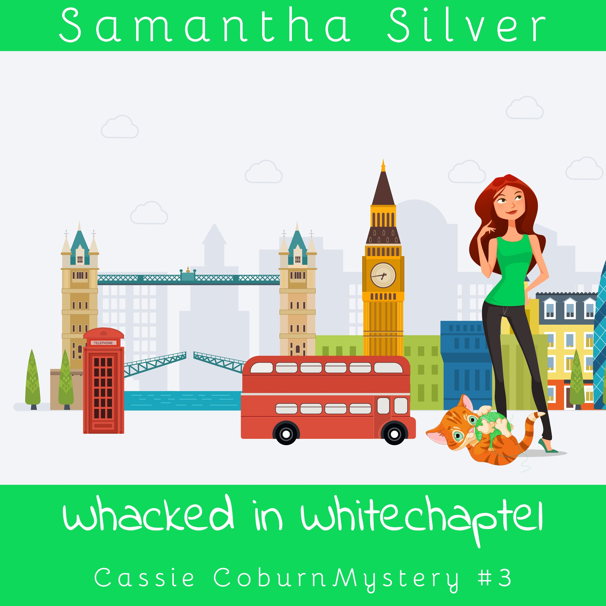 Whacked in Whitechapel: Cassie Coburn Mysteries, Book 3 by Blueberry Books