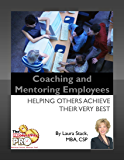 Coaching and Mentoring Employees - Helping Others Achieve Their Very Best