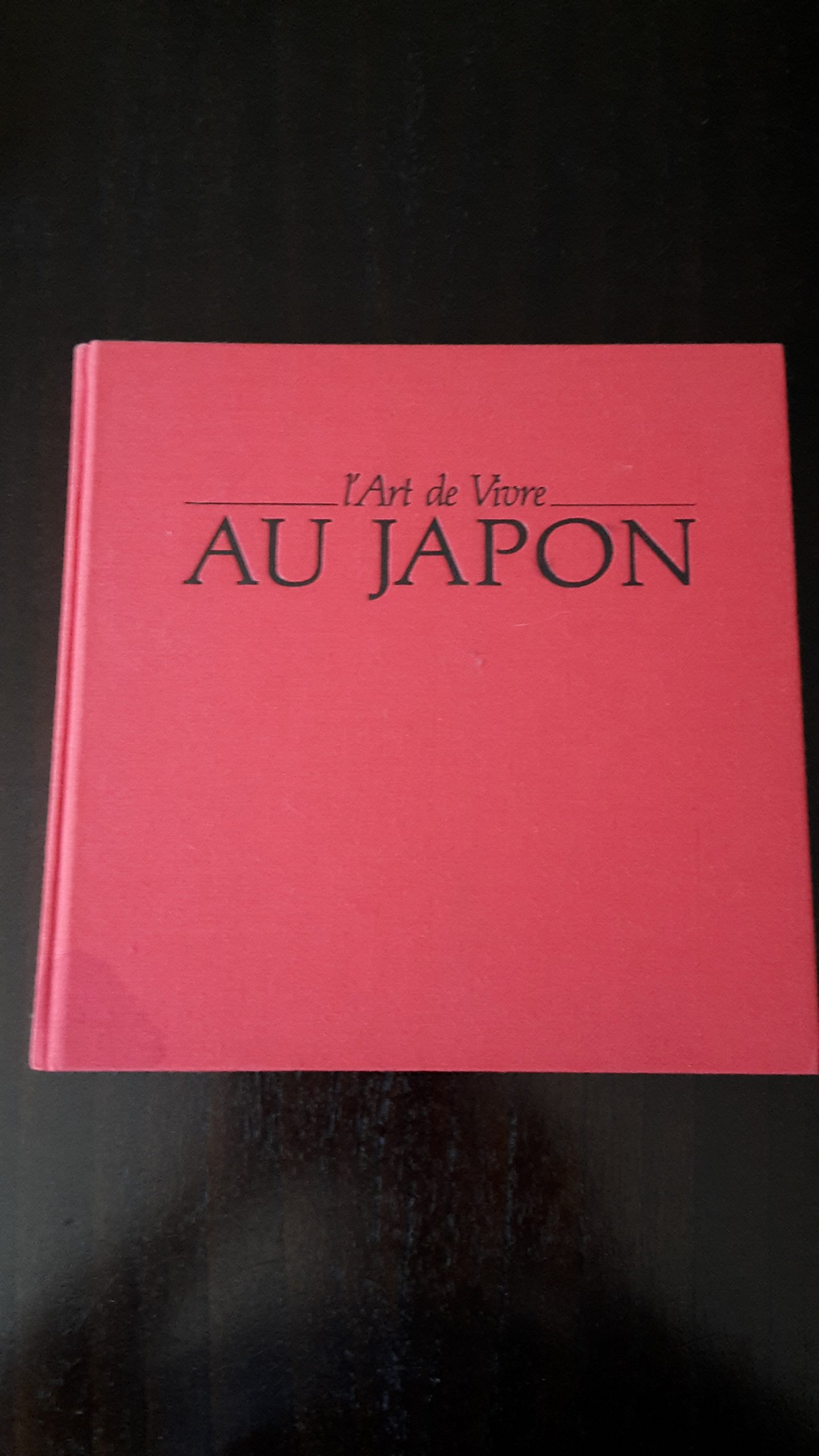 L'Art de vivre au Japon Relié – 14 septembre 1993 Collectif L' Art de vivre au Japon Flammarion 2082002152