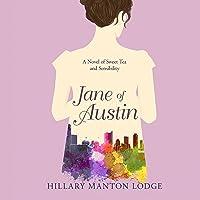 Jane of Austin: A Novel of Sweet Tea and Sensibility