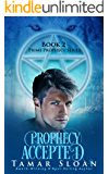 Prophecy Accepted: Prime Prophecy Book 2 (Prime Prophecy Series)