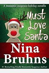 Must Love Santa (the Sweet Version): A Short, Sweet Romantic Suspense Holiday Novella Kindle Edition