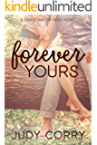 Forever Yours: A First Love/Second Chance Sweet Romance (Ridgewater High Romance Book 6)