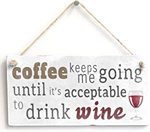 """Meijiafei Coffee Keeps Me Going Wine - Funny PVC Sign Plaque for Kitchen 10""""x5"""""""