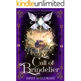 Call of Brindelier: The Race to a Kingdom of Legend in the Sky (Keepers of the Wellsprings Book 3)