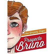 Proyecto Bruno (Spanish Edition) Feb 14, 2019