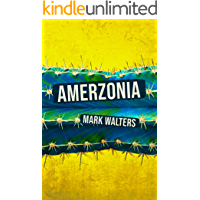 Amerzonia: A Savage Journey Through The Americas