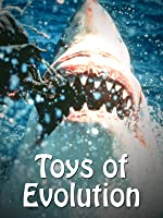 Toys of Evolution