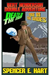 Bert Henderson Double Adventure: Death on the Moon / Fire in the Andes Kindle Edition