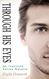 Through His Eyes: An Institute Series Novella