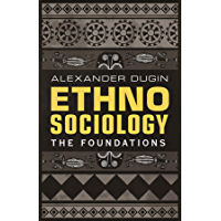 Ethnosociology: The Foundations (English Edition)