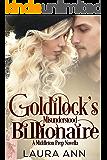Goldilock's Misunderstood Billionaire: a clean, enemies to lovers romance (Middleton Prep)