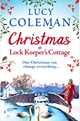 Christmas at Lock Keeper's Cottage: The perfect uplifting festive read of love and hope for 2021 Kindle Edition