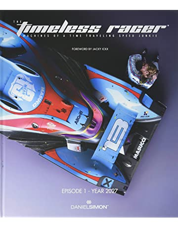 The Timeless Racer: Machines of a Time Traveling Speed Junkie HC
