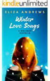 Winter Love Songs: A holiday novella