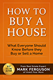 How to Buy a House: What Everyone Should Know Before They Buy or Sell a Home