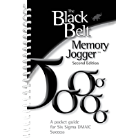 The Black Belt Memory Jogger: A Pocket Guide for Six Sigma DMAIC Success (English Edition)