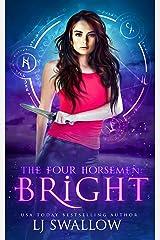 The Four Horsemen: Bright Kindle Edition