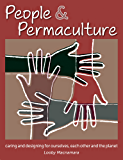 People & Permaculture: Caring & Designing for Ourselves, Each Other & The Planet