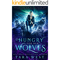 Hungry for Her Wolves: A Reverse Harem Paranormal Romance (English Edition)