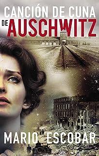 Canción de cuna en Aushwitz (Spanish Edition)