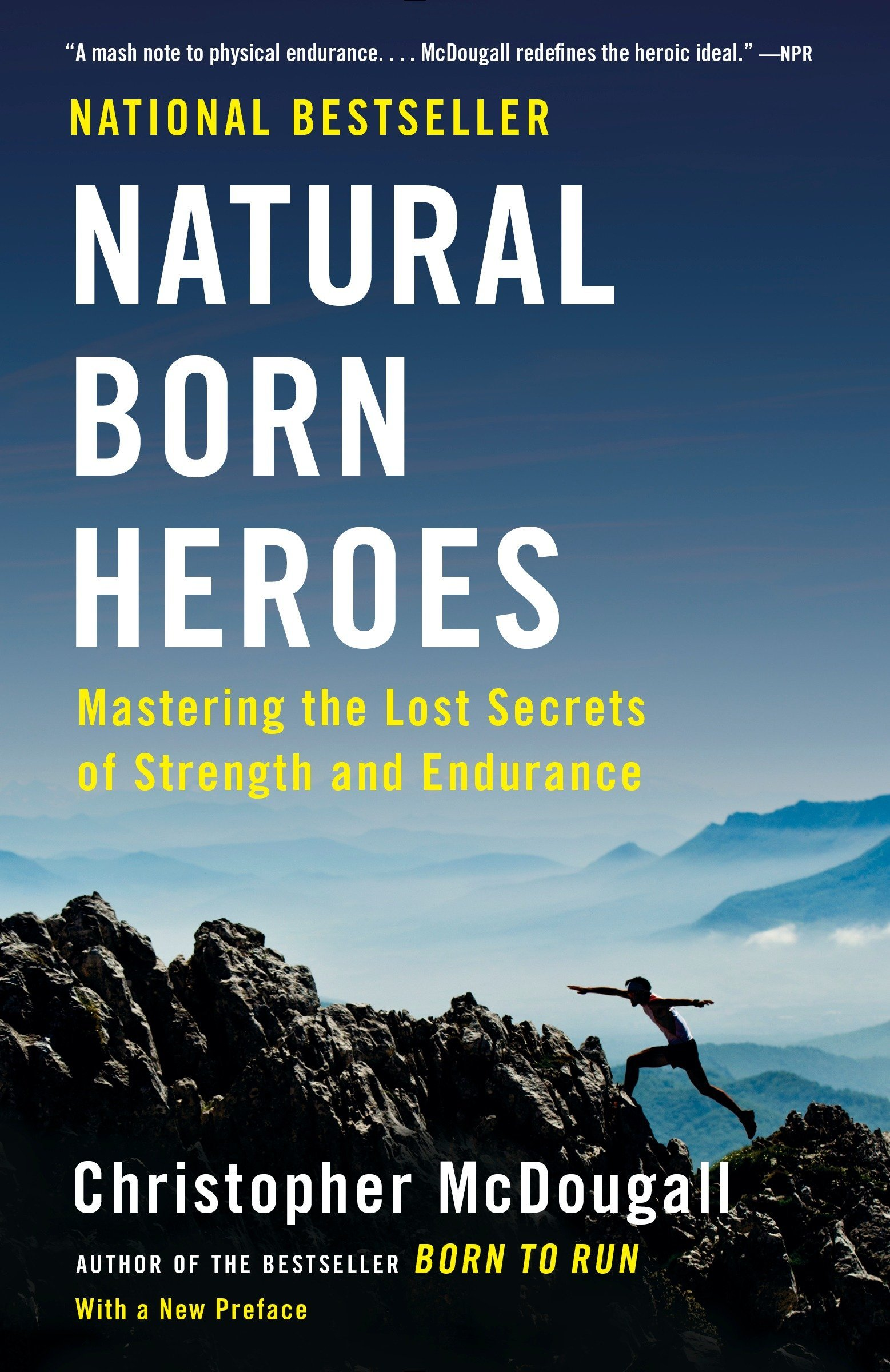 Read Online Natural Born Heroes: Mastering the Lost Secrets of Strength and Endurance pdf