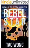 Rebel Star: A LitRPG  Post-Apocalyptic Space Opera (System Apocalypse Book 8)