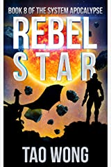 Rebel Star: A LitRPG  Post-Apocalyptic Space Opera (System Apocalypse Book 8) Kindle Edition
