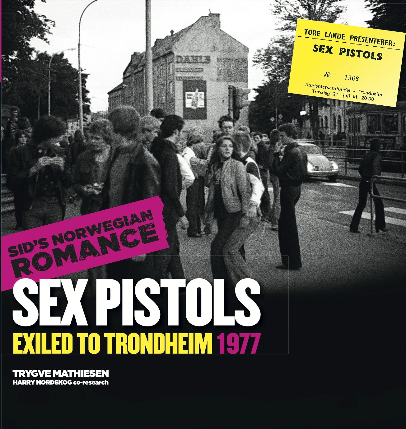 Sex Pistols Exiled to Trondheim 1977: Sid's Norwegian Romance