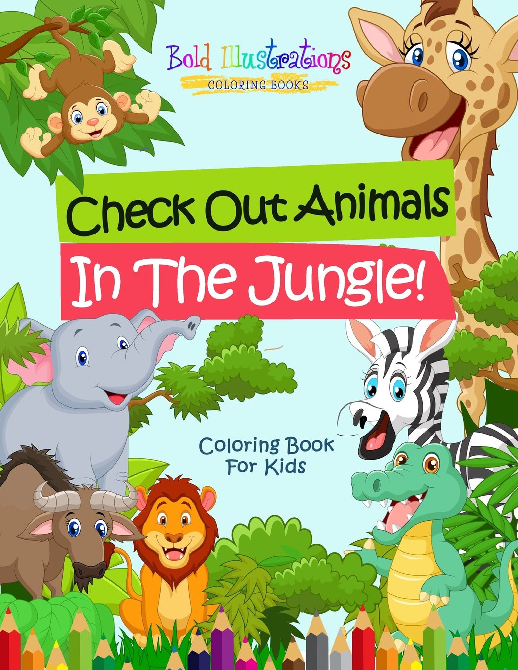 Check Out Animals In The Jungle Coloring Book For Kids Bold