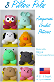 8 Pillow Pals Amigurumi Crochet Patterns (Easy Crochet Doll Patterns Book 11)