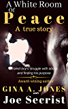 A White Room of Peace: A blind boy's struggle with abuse and finding his purpose