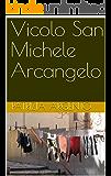 Vicolo San Michele Arcangelo (Narrativa)