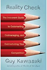 Reality Check: The Irreverent Guide to Outsmarting, Outmanaging, and Outmarketing Your Competition Kindle Edition