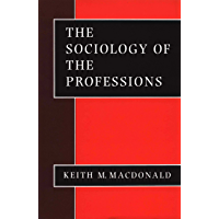 The Sociology of the Professions: SAGE Publications (Theory, Culture and Society)