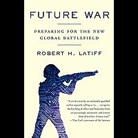 Future War: Preparing for the New Global Battlefield
