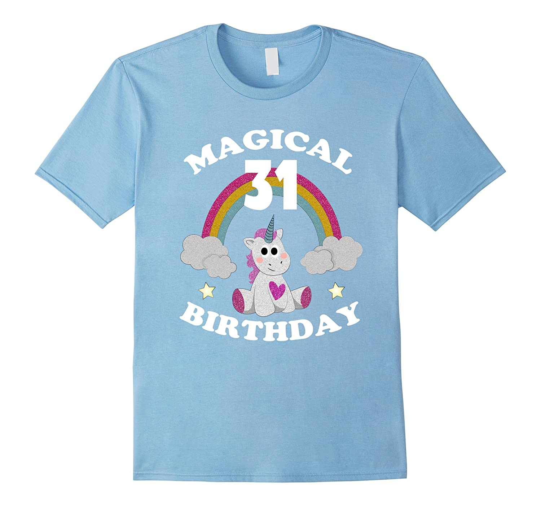 31st Birthday Shirt Magical Unicorn T Rainbow TH