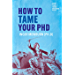 How to Tame Your PhD (second edition)